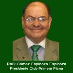 19. Presidente de Club Primera Plana Raul Gomez Espinoza Espinoza .jpg